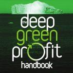 Deep Green Profit Handbook